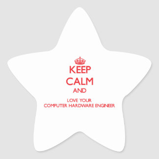 Keep Calm and Love your Computer Hardware Engineer Star Stickers