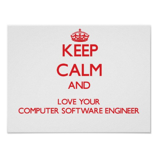 Keep Calm and Love your Computer Software Engineer Posters