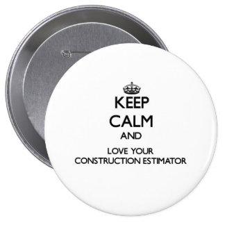 Keep Calm and Love your Construction Estimator 10 Cm Round Badge