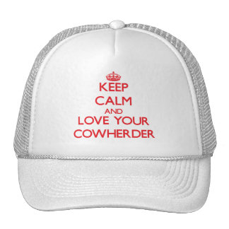 Keep Calm and Love your Cowherder Trucker Hats