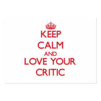 Keep Calm and Love your Critic Business Cards