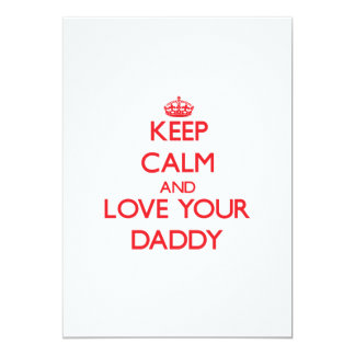 Keep Calm and Love your Daddy Custom Invite