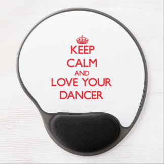 Keep Calm and Love your Dancer Gel Mouse Pad