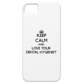 Keep Calm and Love your Dental Hygienist iPhone 5 Cases