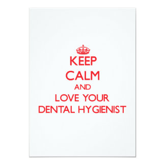 Keep Calm and Love your Dental Hygienist Announcements