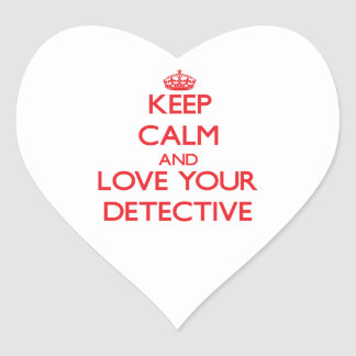 Keep Calm and Love your Detective Heart Sticker