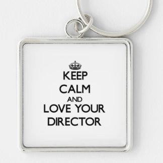 Keep Calm and Love your Director Silver-Colored Square Key Ring