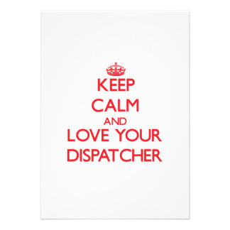 Keep Calm and Love your Dispatcher Custom Invitations