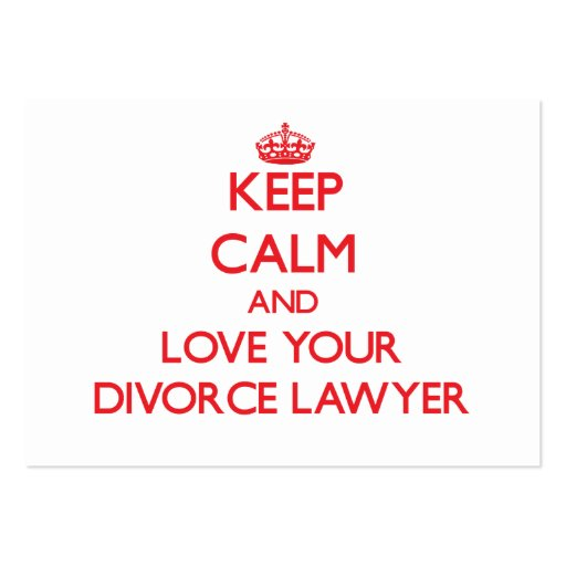 Keep Calm and Love your Divorce Lawyer Business Card Template