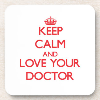 Keep Calm and Love your Doctor Coaster