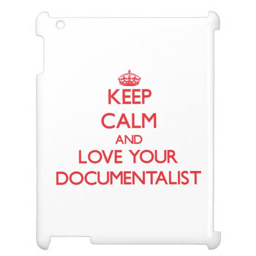 Keep Calm and Love your Documentalist iPad Case