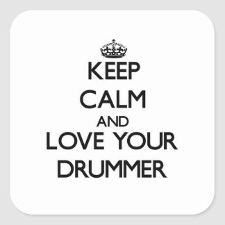 Keep Calm and Love your Drummer Square Sticker