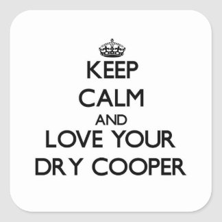 Keep Calm and Love your Dry Cooper Square Sticker