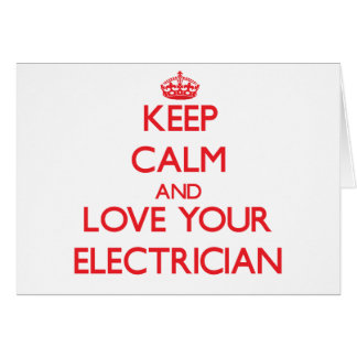 Keep Calm and Love your Electrician Card