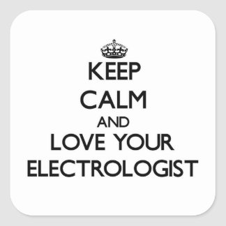 Keep Calm and Love your Electrologist Square Sticker
