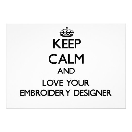 Keep Calm and Love your Embroidery Designer Custom Announcements