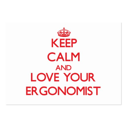 Keep Calm and Love your Ergonomist Business Card Templates