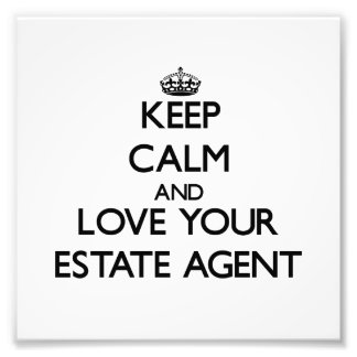 Keep Calm and Love your Estate Agent Photo Print