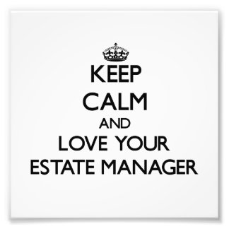 Keep Calm and Love your Estate Manager Photo Print