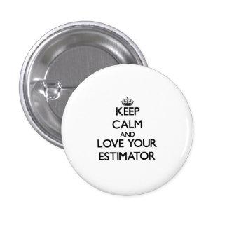 Keep Calm and Love your Estimator 3 Cm Round Badge