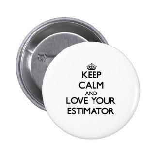 Keep Calm and Love your Estimator 6 Cm Round Badge