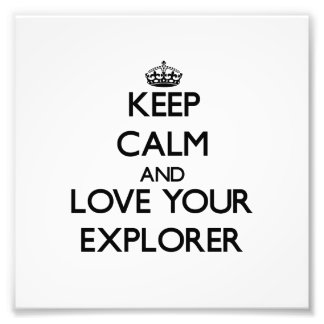Keep Calm and Love your Explorer Photograph