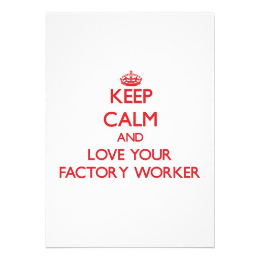Keep Calm and Love your Factory Worker Invitations