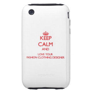 Keep Calm and Love your Fashion Clothing Designer Tough iPhone 3 Covers