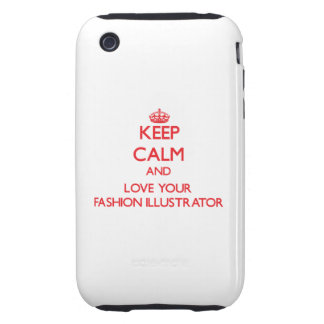 Keep Calm and Love your Fashion Illustrator Tough iPhone 3 Cases
