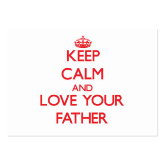 Keep Calm and Love your Father Business Cards