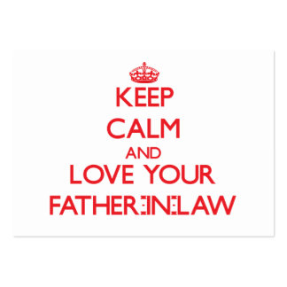 Keep Calm and Love your Father-in-Law Business Card Templates