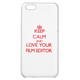 Keep Calm and Love your Film Editor iPhone 5C Cover