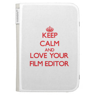 Keep Calm and Love your Film Editor Kindle Cases