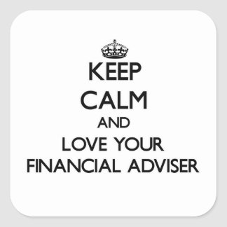 Keep Calm and Love your Financial Adviser Square Sticker