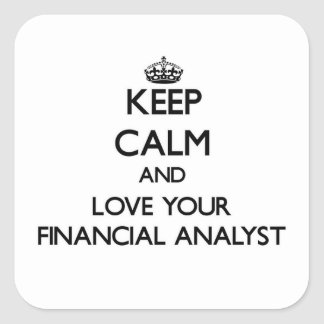 Keep Calm and Love your Financial Analyst Square Sticker