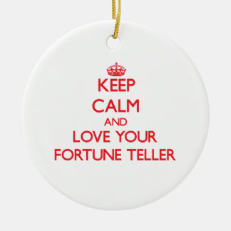 Keep Calm and Love your Fortune Teller Ornaments