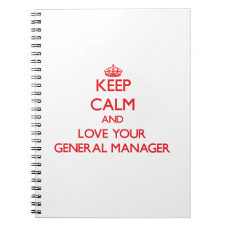 Keep Calm and Love your General Manager Note Book
