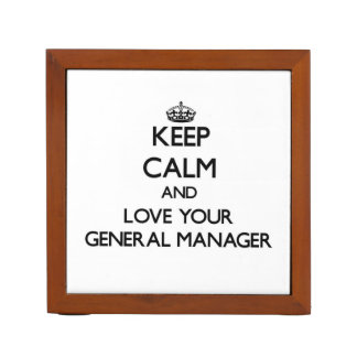 Keep Calm and Love your General Manager Pencil/Pen Holder