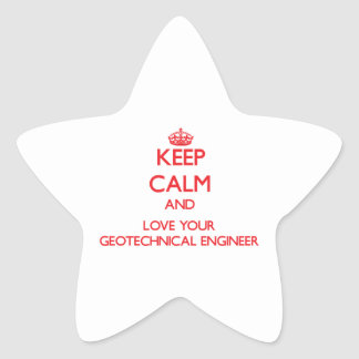 Keep Calm and Love your Geotechnical Engineer Star Stickers