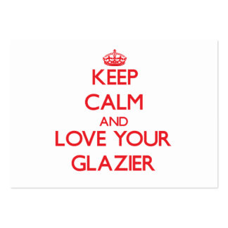Keep Calm and Love your Glazier Business Card Template