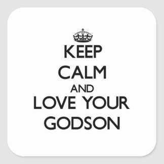 Keep Calm and Love your Godson Square Sticker