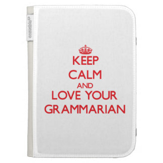 Keep Calm and Love your Grammarian Case For The Kindle