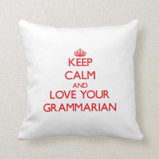 Keep Calm and Love your Grammarian Throw Pillow