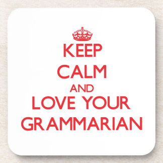 Keep Calm and Love your Grammarian Drink Coasters