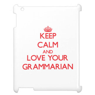 Keep Calm and Love your Grammarian iPad Cover