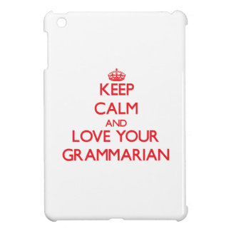 Keep Calm and Love your Grammarian Cover For The iPad Mini