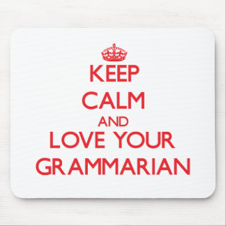 Keep Calm and Love your Grammarian Mouse Pad