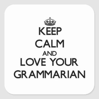 Keep Calm and Love your Grammarian Square Sticker