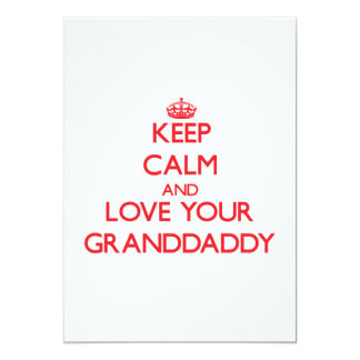Keep Calm and Love your Granddaddy 13 Cm X 18 Cm Invitation Card