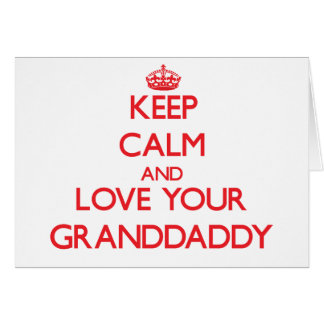 Keep Calm and Love your Granddaddy Card